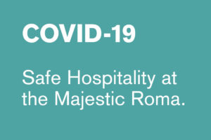 Covid-19. Safe Hospitality at the Majestic Roma.