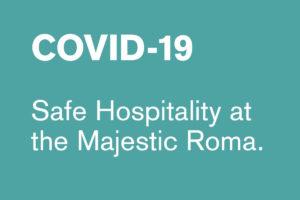 Covid-19. Safe Hospitality at the Majestic Roma.