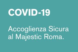 Covid-19. Accoglienza sicura al Majestic Roma
